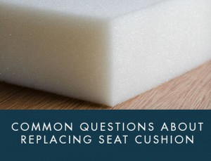 Common-Questions-About-Replacing-Seat-Cushion-Foam